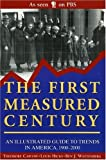 img - for The First Measured Century: An Illustrated Guide to Trends in America, 1900-2000 book / textbook / text book