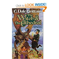 The WITCH &amp; THE CATHEDRAL by C. Dale Brittain