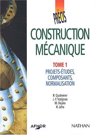 afnor-precis-de-construction-mecanique-tome-1-projets-etudes-composants-normalisation