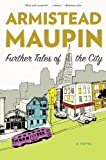 Further Tales of the City (Tales of the City Series) (0060924926) by Maupin, Armistead