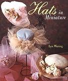 Hats In Miniature