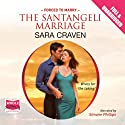 The Santangeli Marriage Audiobook by Sara Craven Narrated by Simone Philips