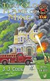 That Old Flame of Mine (A Sweet Pepper Fire Brigade, Band 1)