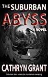 The Suburban Abyss (A Suburban Noir Novel)