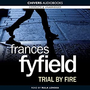 Trial by Fire | [Frances Fyfield]