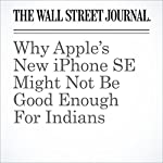 Why Apple's New iPhone SE Might Not Be Good Enough For Indians | Sean McLain