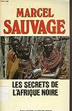 img - for Les secrets de l'Afrique noire: Sous le feu de l'equateur (Grasset/Aventures) (French Edition) book / textbook / text book