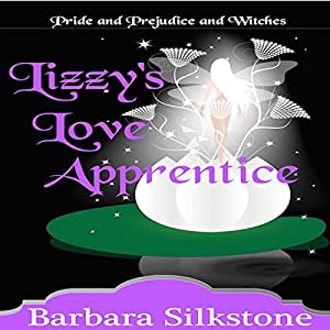Lizzy's Love Apprentice: Pride and Prejudice and Witches Audiobook