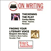 On Writing, Volume 2: Thickening the Plot and Finding Your Literary Voice | [Carolyn Banks, Benjamin Alire Saenz]