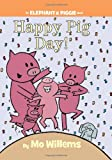 img - for Happy Pig Day! (An Elephant and Piggie Book) book / textbook / text book