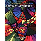 A Kaleidoscopia Coloring Book: Abstract Adventure II