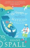 Shane Spall The Voyages of the Princess Matilda