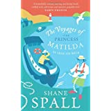 The Voyages of the Princess Matildaby Shane Spall