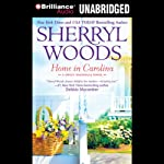 Home in Carolina: Sweet Magnolias Series (       UNABRIDGED) by Sherryl Woods Narrated by Mary Robinette Kowal