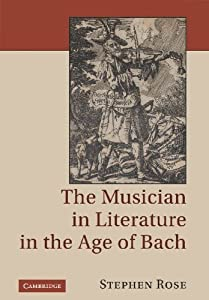 The Musician In Literature In The Age Of Bach by Cambridge University Press