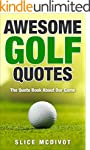 AWESOME GOLF QUOTES: WISE AND FUNNY Q...