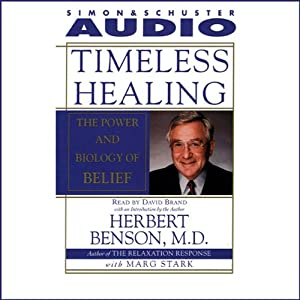 Timeless Healing: The Power and Biology of Belief | [Herbert Benson]