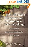 THE KITCHENARY Dictionary and Philosophy of Italian Cooking: IL CUCINARIO Dizionario e Filosofia della Cucina Italiana (Italian Edition)