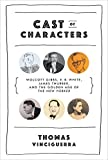Image of Cast of Characters: Wolcott Gibbs, E. B. White, James Thurber, and the Golden Age of The New Yorker