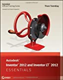 img - for Autodesk Inventor 2012 and Inventor LT 2012 Essentials 1st (first) Edition by Tremblay, Thom published by Sybex (2011) book / textbook / text book