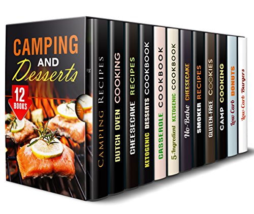 Camping and Desserts Box Set (12 in 1): Best Camp and Dessert Recipes that Your Family Will Love (Foil Packet Cooking) by Megan Beck, Rose Heller, Melissa Hendricks, Jessica Meyers, Elsa Griffin, Lea Bosford, Erica Shaw, Melissa Castro, Alison DiMarco, Sheila Hope