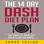 The 14 Day Dash Diet Plan for Beginners | Sarah Taylor