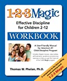 The 1-2-3 Magic Workbook: Effective Discipline for Children 2–12