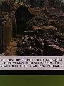 the history of pittsfield  berkshire county  massachusetts