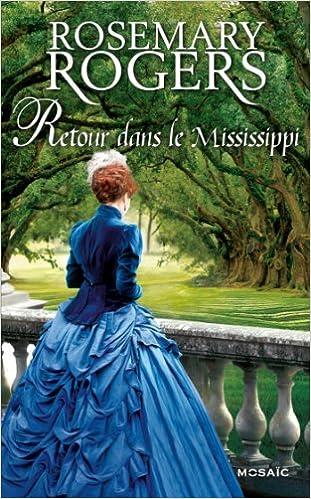 Retour dans le Mississippi de Rosemary Rogers  51PGyScyJ5L._SX309_BO1,204,203,200_