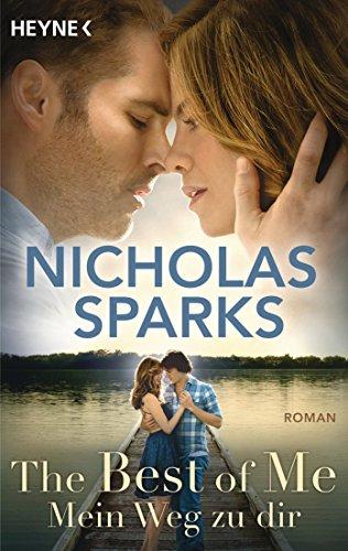 Nicholas Sparks - The Best of Me - Mein Weg zu dir: Roman (German Edition)