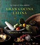 Gran Cocina Latina: The Food of Latin America by Presilla, Maricel E. (1st (first) Edition) [Hardcover(2012)]