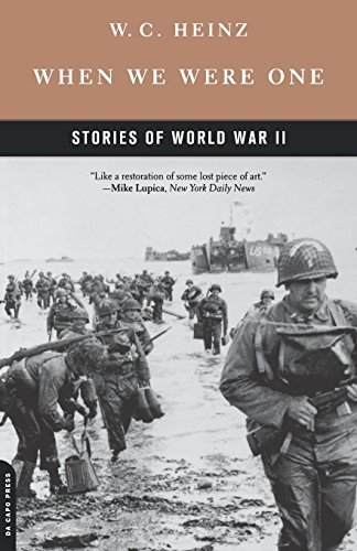 by-wc-heinz-when-we-were-one-stories-of-world-war-ii-reprint-2003-05-16-paperback