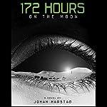172 Hours on the Moon | Johan Harstad