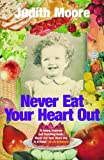 Never Eat Your Heart Out (1861979428) by Moore, Judith