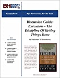 img - for Discussion Guide: Execution -- The Discipline Of Getting Things Done book / textbook / text book