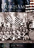 Durham: A Bull City Story   (NC)  (Making of America)