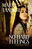 NO HARD FEELINGS (A Kate Stanton Mystery Book 4)