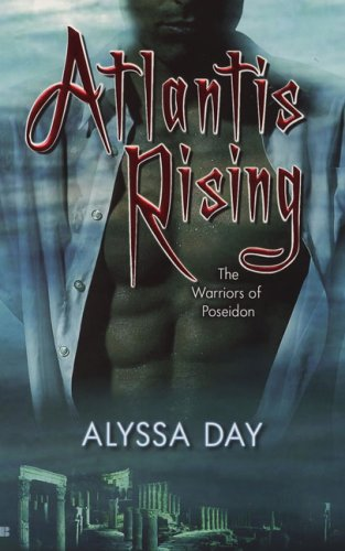 Atlantis Rising (Warriors of Poseidon, Book 1), Alyssa Day