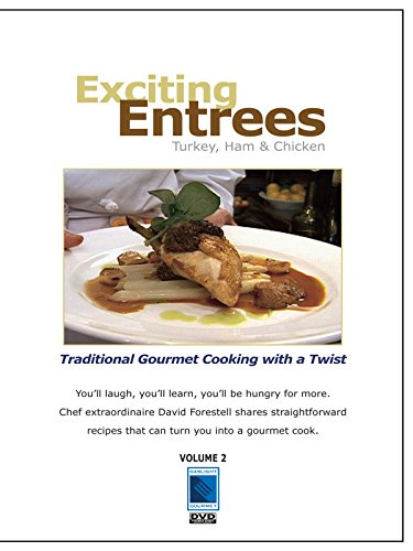 Exciting Entrees: Turkey, Ham and Chicken