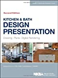 Margaret Krohn Kitchen & Bath Design Presentation: Drawing, Plans, Digital Rendering (NKBA Professional Resource Library)