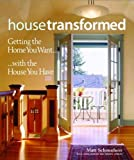 House Transformed: Getting the Home You Want with the House You Have