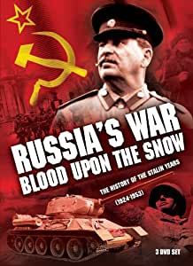 Russia's War, Blood Upon the Snow: The History of the Stalin Years (1924-1953)