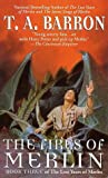 The Fires of Merlin (0441007139) by T. A. Barron