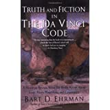 Truth and Fiction in The Da Vinci Code: A Historian Reveals What We Really Know about Jesus, Mary Magdalene, and Constantine ~ Bart D. Ehrman