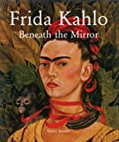 Frida Kahlo: Beneath The Mirror (Temporis)