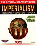 Imperialism: The Official Strategy Guide (Secrets of the Games Series) (0761510915) by Knight, Michael