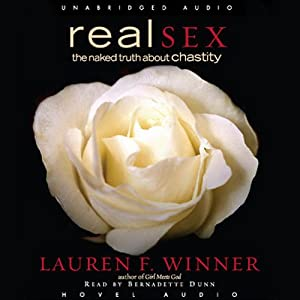 Real Sex: The Naked Truth About Chastity | [Lauren Winner]