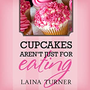 Cupcakes Aren't Just for Eating: The Trixie Pristine series | [Laina Turner]