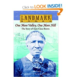 One More Valley, One More Hill: The Story of Aunt Clara Brown (Landmark Books) Linda Lowery and Patricia McKissack