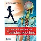 Le pouvoir insoup�onn� des cellules souchesby Christian Drapeau